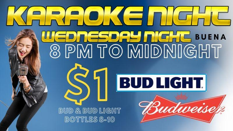 Wednesday Karaoke Night. $1 Bud and Bud Light Bottles