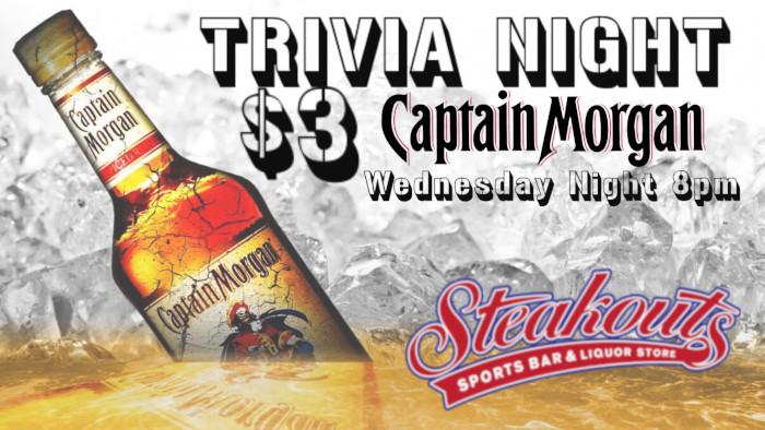 Wednesday Trivia Night. 3 dollar Captain Morgan